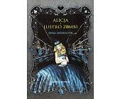 Szczegóły książki ALICJA I LUSTRO ZOMBI