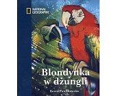 Szczegóły książki BLONDYNKA W DŻUNGLI
