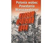 Szczegóły książki POLONIA WOBEC POWSTANIA WARSZAWSKIEGO