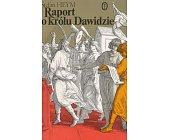Szczegóły książki RAPORT O KRÓLU DAWIDZIE