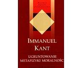 Szczegóły książki UGRUNTOWANIE METAFIZYKI MORALNOŚCI