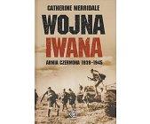 Szczegóły książki WOJNA IWANA - ARMIA CZERWONA 1939-1945