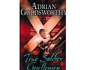 Szczegóły książki TRUE SOLDIER GENTLEMEN