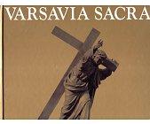 Szczegóły książki VARSAVIA SACRA SKARBY KOŚCIOŁÓW WARSZAWY