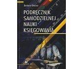 Szczegóły książki PODRĘCZNIK SAMODZIELNEJ NAUKI KSIĘGOWANIA