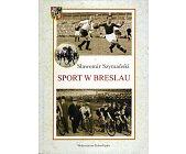 Szczegóły książki SPORT W BRESLAU