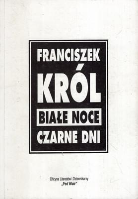BIAŁE NOCE, CZARNE DNI : WILNO, WORKUTA, WARSZAWA 1939-1993