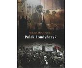 Szczegóły książki POLAK LONDYŃCZYK