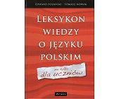 Szczegóły książki LEKSYKON WIEDZY O JĘZYKU POLSKIM