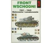 Szczegóły książki FRONT WSCHODNI 1941 - 1945, MALOWANIE I OZNAKOWANIE