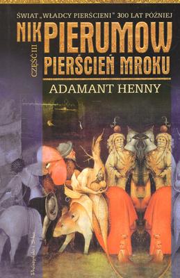 PIERŚCIEŃ MROKU - CZĘŚĆ III - ADAMANT HENNY