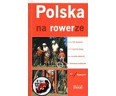 Szczegóły książki POLSKA NA ROWERZE