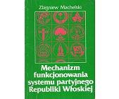 Szczegóły książki MECHANIZM FUNKCJONOWANIA SYSTEMU PARTYJNEGO REPUBLIKI WŁOSKIEJ