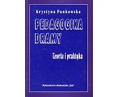 Szczegóły książki PEDAGOGIKA DRAMY - TEORIA I PRAKTYKA