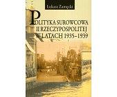 Szczegóły książki POLITYKA SUROWCOWA II RZECZYPOSPOLITEJ W LATACH 1935 - 1939
