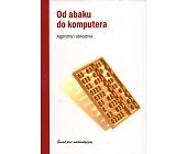 Szczegóły książki OD ABAKU DO KOMPUTERA