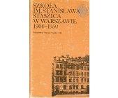 Szczegóły książki SZKOŁA IM. STANISŁAWA STASZICA W WARSZAWIE 1906-1950