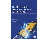 Szczegóły książki TECHNOLOGIE INFORMATYCZNE W LOGISTYCE