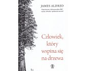 Szczegóły książki CZŁOWIEK, KTÓRY WSPINA SIĘ NA DRZEWA