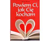 Szczegóły książki POWIEM CI, JAK CIĘ KOCHAM