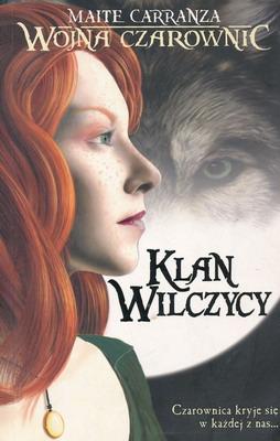WOJNA CZAROWNIC - TOM 1. KLAN WILCZYCY