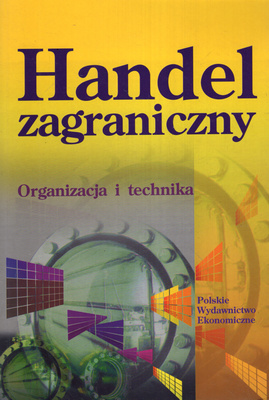 HANDEL ZAGRANICZNY - ORGANIZACJA I TECHNIKA
