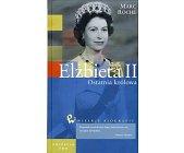 Szczegóły książki ELŻBIETA II - OSTATNIA KRÓLOWA