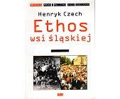 Szczegóły książki ETHOS WSI ŚLĄSKIEJ