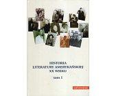 Szczegóły książki HISTORIA LITERATURY AMERYKAŃSKIEJ XX WIEKU. TOM 1 I 2