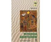 Szczegóły książki MITOLOGIA ABORYGENÓW