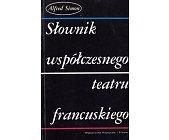 Szczegóły książki SŁOWNIK WSPÓŁCZESNEGO TEATRU FRANCUSKIEGO