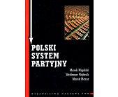 Szczegóły książki POLSKI SYSTEM PARTYJNY