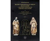 Szczegóły książki RZEŹBA NOWOŻYTNA W KRĘGU JASNEJ GÓRY I POLSKIEJ ... - 2 TOMY