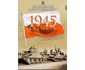 Szczegóły książki BOLONIA 1945 (ZWYCIĘSKIE BITWY POLAKÓW, TOM 47)