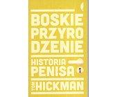 Szczegóły książki BOSKIE PRZYRODZENIE. HISTORIA PENISA
