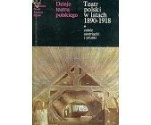 Szczegóły książki TEATR POLSKI W LATACH 1890-1918 - 2 TOMY