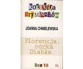 Szczegóły książki FLORENCJA CÓRKA DIABŁA