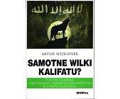 Szczegóły książki SAMOTNE WILKI KALIFATU?