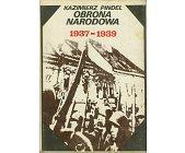 Szczegóły książki OBRONA NARODOWA 1937 - 1939