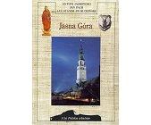 Szczegóły książki JASNA GÓRA (A TO POLSKA WŁAŚNIE)