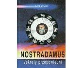 Szczegóły książki NOSTRADAMUS - SEKRETY PRZEPOWIEDNI