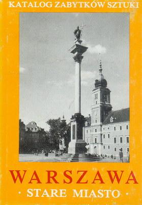 KATALOG ZABYTKÓW SZTUKI W POLSCE - WARSZAWA STARE MIASTO (OBA TOMY)