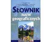 Szczegóły książki SŁOWNIK NAZW GEOGRAFICZNYCH