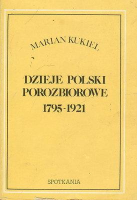 DZIEJE POLSKI POROZBIOROWE 1795 - 1921