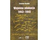 Szczegóły książki WOJENNA EDUKACJA 1943 - 1945