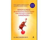 Szczegóły książki MINDFULNESS - JAK WYTRENOWAĆ DZIKIEGO SŁONIA I INNE PRZYGODY...