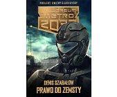 Szczegóły książki PRAWO DO ZEMSTY (UNIWERSUM METRO 2033)