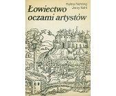 Szczegóły książki ŁOWIECTWO OCZAMI ARTYSTÓW