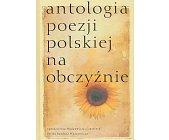 Szczegóły książki ANTOLOGIA POEZJI POLSKIEJ NA OBCZYŹNIE