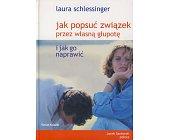 Szczegóły książki JAK POPSUĆ ZWIĄZEK PRZEZ WŁASNĄ GŁUPOTĘ I JAK GO NAPRAWIĆ